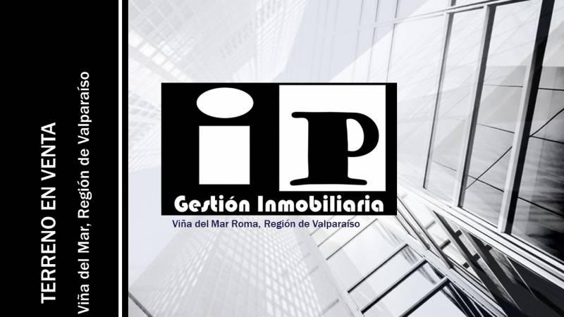 TERRENO DESARROLLO INMOBILIARIO EN ROMA - VIÑA DEL MAR